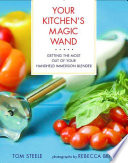 Your Kitchen s Magic Wand