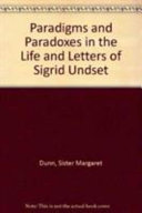 Paradigms and Paradoxes in the Life and Letters of Sigrid Undset