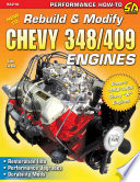 How to Rebuild   Modify Chevy 348 409 Engines