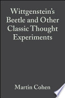 Wittgenstein s Beetle and Other Classic Thought Experiments Book PDF