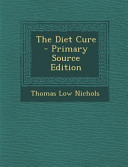 The Diet Cure   Primary Source Edition