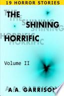 The Shining Horrific   Volume II