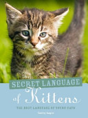 The Secret Language of Kittens