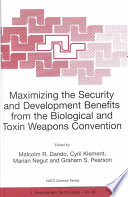 Maximizing the Security and Development Benefits from the Biological and Toxin Weapons Convention The Papers At The Advanced Research