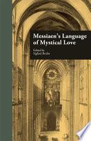 Messiaen s Language of Mystical Love