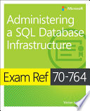 Exam Ref 70 764 Administering a SQL Database Infrastructure