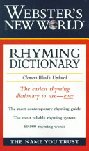 Webster's New World Rhyming Dictionary : covers regional pronunciation differences...