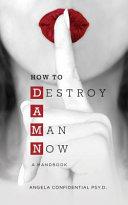 How to Destroy a Man Now  Damn