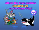 Albert the Orca Explains Echolocation to the Super Fins
