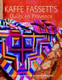 Kaffe Fassett s Quilts en Provence