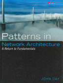 Patterns in Network Architecture In Network Architecture Pioneer John Day Takes A
