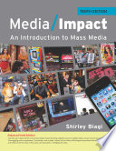 Media Impact: An Introduction to Mass Media, 2013 Update