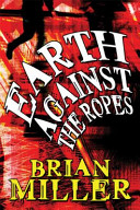 Earth Against The Ropes : reveals the tales of a...