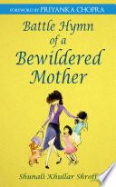 Battle Hymn Of A Bewildered Mother