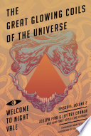 Great Glowing Coils of the Universe  Welcome to Night Vale Episodes  Volume 2