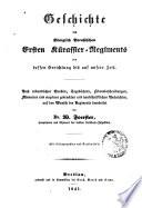 Geschichte des königlich preussischen Ersten Kürassier-regiments von dessen errichtung bis auf unsere zeit