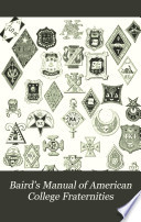 Baird s Manual of American College Fraternities