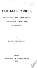 Familiar Words As Affecting The Character Of Englishmen And The Fate Of England Second Series Familiar Words As Affecting The Conduct Of England In 1855