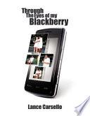 Through the Eyes of My Blackberry