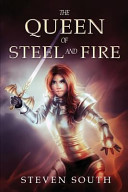 The Queen Of Steel And Fire : an enemy queen, fighting to forge an...