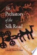 The Prehistory of the Silk Road Physical Anthropology Linguistics And Other Fields To Look