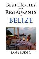Best Hotels and Restaurants in Belize