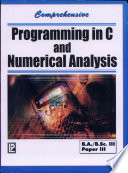 Comprehensive Programming in C and Numerical Analysis