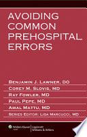 Avoiding Common Prehospital Errors