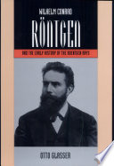 Wilhelm Conrad R  ntgen and the Early History of the Roentgen Rays