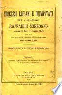 Processo Luciani e coimputati per l assassinio di Raffaele Sonzogno commesso in Roma il 6 febbraio 1875  dibattutosi nei giorni 18 ottobre 1875 e seguenti davanti alle Assisse di Roma