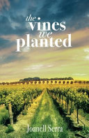 The Vines We Planted