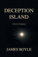 Deception Island  A Novel of Suspense