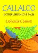 Callaloo & Other Lesbian Love Tales