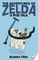 The Adventures of Zelda  A Pug Tale