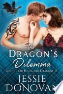 The Dragon s Dilemma  A Scottish Dragon Shifter Romance  Lochguard Highland Dragons  1