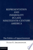 Representation and Inequality in Late Nineteenth Century America