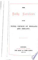 The Daily Services of the United Church of England Ans Ireland
