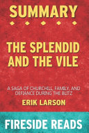 Summary of The Splendid and the Vile Book PDF