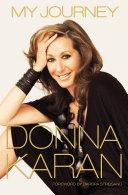 My Journey Donna Karan Shares Her Life Story