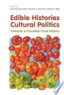 Edible Histories  Cultural Politics