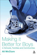 Making it Better for Boys in Schools  Families and Communities