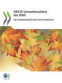 OECD-Umweltausblick bis 2050 Die Konsequenzen des Nichthandelns