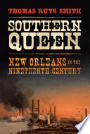 Southern Queen New Orleans in the Nineteenth Century