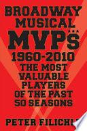 Broadway Musical MVPs  1960 2010