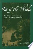 Out Of The Woods : of the literary fairy tale...