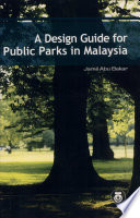 A Design Guide of Public Parks in Malaysia