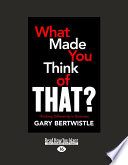 What Made You Think of That   Thinking Differently in Business  Thinking Differently in Business  Large Print 16pt