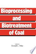 Bioprocessing and Biotreatment of Coal