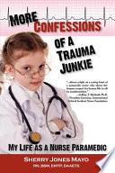 More Confessions of a Trauma Junkie Book PDF