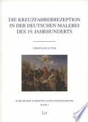 Die Kreuzfahrerrezeption in der deutschen Malerei des 19. Jahrhunderts